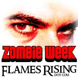 Zombie Week at FlamesRising.com