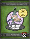 A. Happy Gnome | D&D 5E | Valentinelli