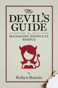 The Devils Guide to Managing Difficult People | Bennis