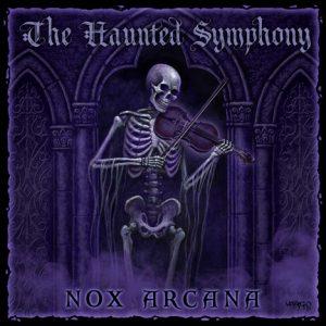 The Haunted Symphony Album Cover | Nox Arcana