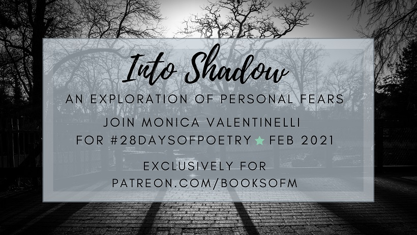 Into Shadow | An Exploration of Personal Fears | Monica Valentinelli | Poetry on Patreon